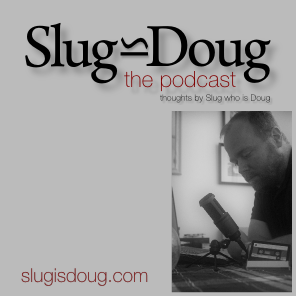 Slug is Doug
